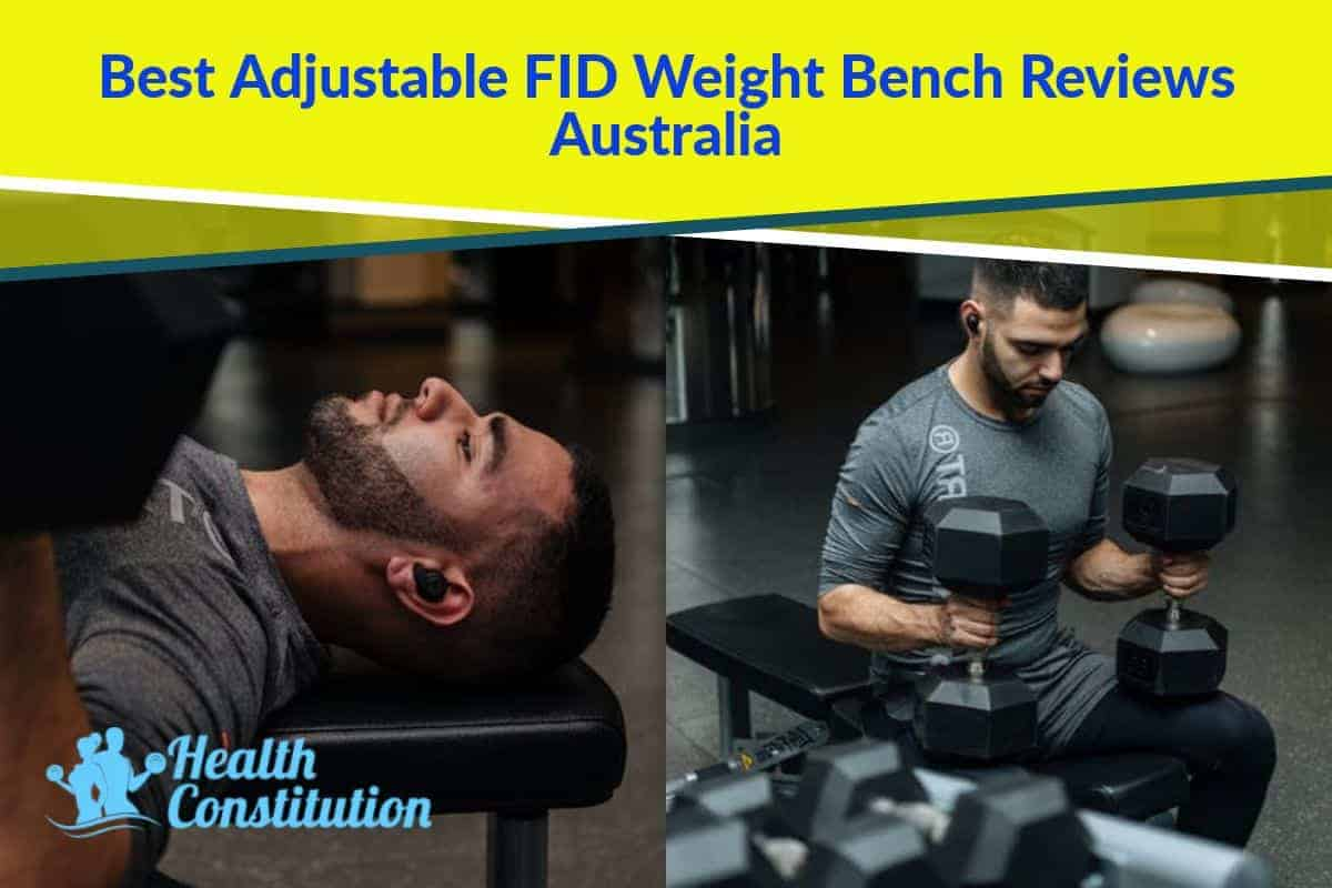 Best Adjustable Fid Weight Bench Reviews Australia 2020